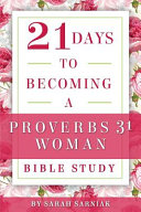 21 Days to Becoming a Proverbs 31 Woman Bible Study Book