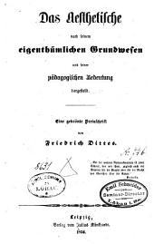 Das Aesthetische nach seinem eigenthümlichen Grundwesen und seiner pädagogischen Bedeutung dargestellt: Eine gekrönte Preischrift ...