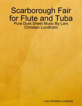 Scarborough Fair for Flute and Tuba - Pure Duet Sheet Music By Lars Christian Lundholm
