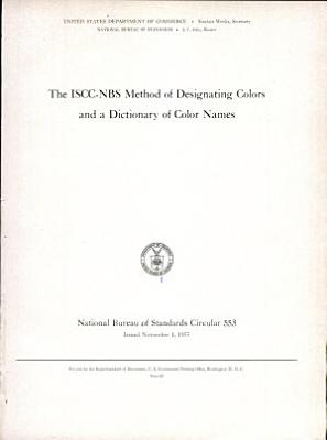 The ISCC NBS Method of Designating Colors and a Dictionary of Color Names PDF