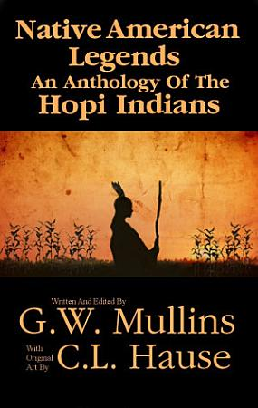 Native American Legends An Anthology Of The Hopi Indians PDF