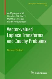 Vector-valued Laplace Transforms and Cauchy Problems: Second Edition, Edition 2