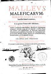 Mallevs maleficarvm: maleficas et earvm haeresim frameâ conterens