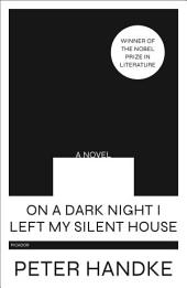 On a Dark Night I Left My Silent House: A Novel