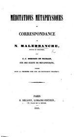 Méditations métaphysiques et correspondance de N. Malebranche avec J. J. Dortous de Mairan sur des sujets de métaphysique; publiées ... sur les manuscrits originaux [by Baron F. S. Feuillet de Conches].