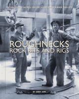 Roughnecks  Rock Bits and Rigs PDF