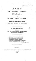 A view of the rise and fall of the kingdoms of Judah and Israel  intended for the use of young persons  after the manner of Goldsmith   PDF