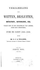 Verzameling van wetten, besluiten, bepalingen, kennisgaven, enz: welke niet in het staatsblad van nederl, indie zijn opgenomen, over de jaren 1808-1856