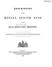 Description of the reflex zenith tube of the Royal Observatory, Greenwich: Volume 35