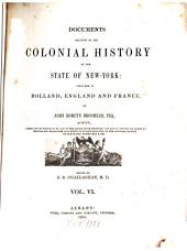 Documents Relative to the Colonial History of the State of New York: Volume 6