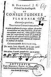 Ad consuetudines Flandriae aliarumque gentium: tractatus controversiarum ... Cui nunc accedit auctarium ; de modo juris dicundi ; & iis qui jurisdictioni in Flandria praesunt