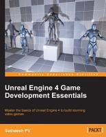 Unreal Engine 4 Game Development Essentials PDF