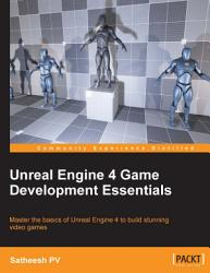 Unreal Engine 4 Game Development Essentials Book PDF