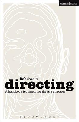 Directing   a Handbook for Emerging Theatre Directors