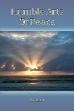 Humble Arts of Peace