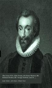 The Lives of Dr. John Donne, Sir Henry Wotton, Mr. Richard Hooker, Mr. George Herbert, and Dr. Robert Sanderson