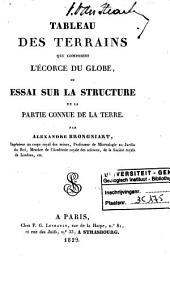 Tableau des terrains qui composent l'écorce du globe: ou, Essai sur la structure de la partie connue de la terre