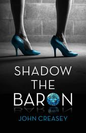 Shadow The Baron: (Writing as Anthony Morton)