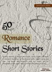 50 Romance Short Stories - SELECTED SHORTS COLLECTION