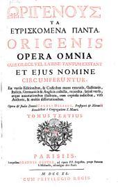 Opera omnia quae graece vel latine tantum exstant et ejus nomine circumferuntur. Collecta recensita, latine versa, atque annotationibus illustrata ... et studio Caroli Delarue. - Parisiis, Vincent 1733-1759