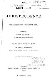 Lectures on Jurisprudence: Or, The Philosophy of Positive Law, Volume 1
