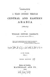 Narrative of a Year's Journey Through Central and Eastern Arabia: (1862 - 63) : in Two Volumes, Volume 1