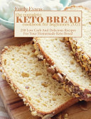 The Complete Keto Bread Cookbook For Beginners 2021