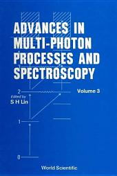 Advances In Multi-photon Processes And Spectroscopy: Volume 3