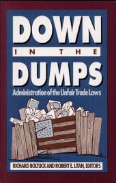 Down in the Dumps: Administration of the Unfair Trade Laws
