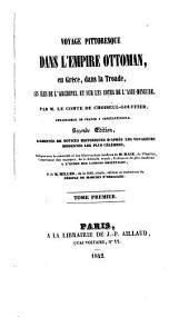 Voyage pittoresque dans l'Empire ottoman, en Grèce, dans la Troade, les îles de l'Archipel et sur les côtes de l'Asie-mineure: Volumes1à2