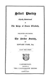 Select Poetry, Chiefly Devotional, of the Reign of Queen Elizabeth: Part 1