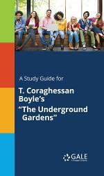 A Study Guide for T. Coraghessan Boyle's
