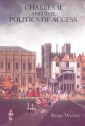 Charles Ii And The Politics Of Access Book PDF