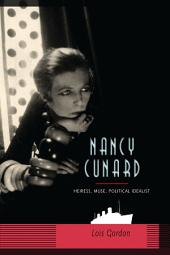 Nancy Cunard: Heiress, Muse, Political Idealist