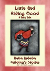 LITTLE RED RIDING HOOD - A European Fairy Tale: Baba Indaba's Children's Stories - Issue 326