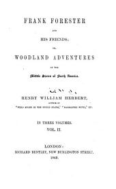 Frank Forester and his friends; or, Woodland adventures in the middle states of North America: Volume 2