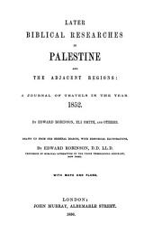 Biblical researches in Palestine, Mount Sinai and Arabia Petraea: A journal of travels in the year 1838, Volume 4