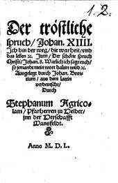 Der tröstliche Spruch Joh. XIV ...