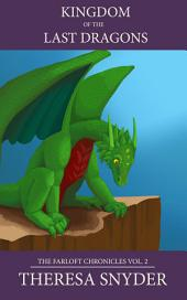 Kingdom of the Last Dragons: The Farloft Chronicles
