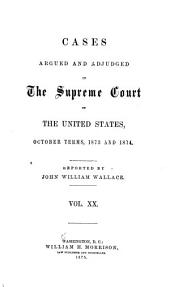 Cases Argued and Adjudged in the Supreme Court of the United States: Volume 20
