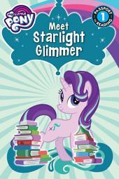 My Little Pony: Meet Starlight Glimmer!