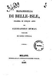 Madamigella di BelleIsle dramma in cinque atti di Alessandro Dumas