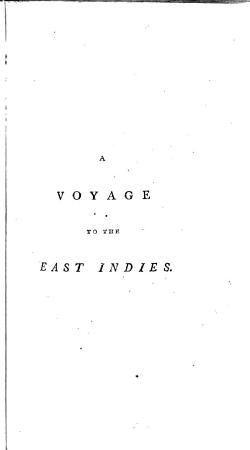 A Voyage to the East Indies  Containing an Account of the Manners  Customs   c  of the Natives      Collected from Observations Made     Between 1776 and 1789      By Fra Paolino Da San Bartolomeo      With Notes and Illustrations by John Reinhold Forster      Translated from the German by William Johnston PDF