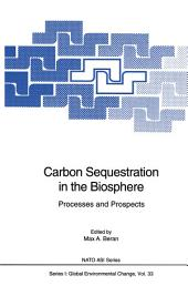 Carbon Sequestration in the Biosphere: Processes and Prospects