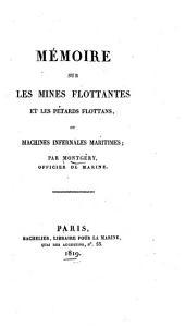 Mémoire sur les mines flottantes et les pétards flottans, ou, Machines infernales maritimes