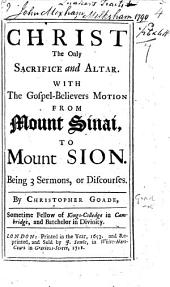 Christ the Only Sacrifce and Altar ... Being 3 sermons, etc