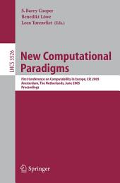 New Computational Paradigms: First Conference on Computability in Europe, CiE 2005, Amsterdam, The Netherlands, June 8-12, 2005, Proceedings