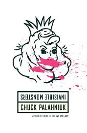Invisible Monsters  A Novel