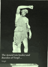 The Aeneid (six Books) and Bucolics of Vergil ...