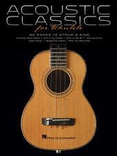 Acoustic Classics for Ukulele